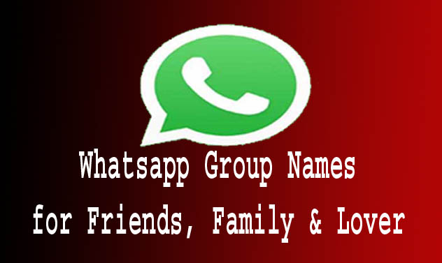 Whatsapp Group Name List for Friends, Family & Lover