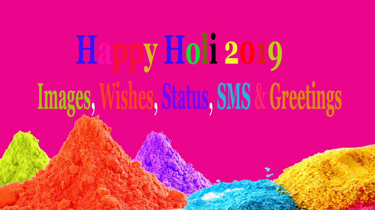Happy Holi 2019 Images, Wishes, Status, SMS & Greetings copy