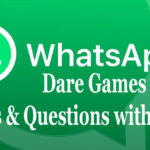 Whatsapp Dare Games Messages & Questions with Answers