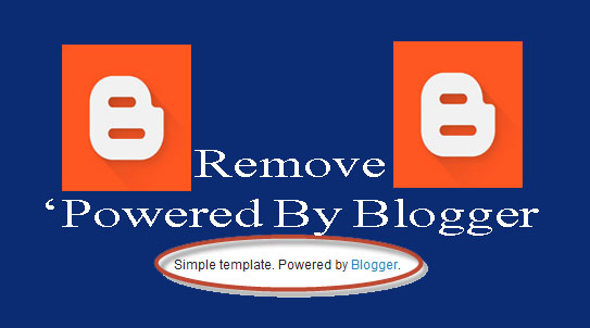 remove 'Powered by Blogger' Attribution