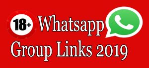 18+ Whatsapp Group Links 2019