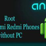 Root any Xiaomi Redmi Phones without PC