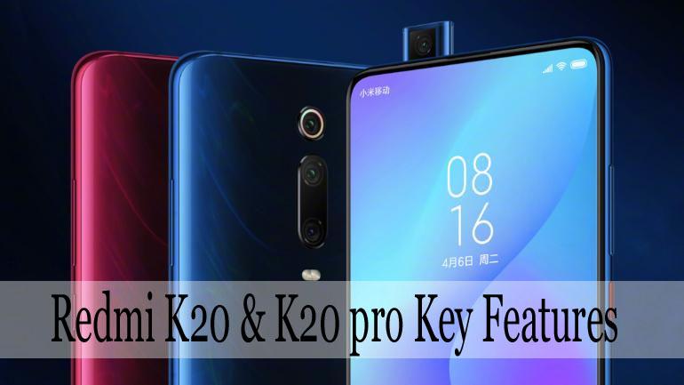 Redmi K20 & K20 pro Key Features