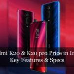 Redmi K20 & K20 pro Price in India, Key Features & Specs