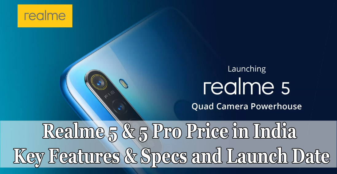 Realme 5 & 5 Pro Price in India, Key Features